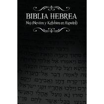 Libro Biblia Hebrea: Naj (neviim Y Ketubim En Espanol) Nuevo