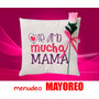 Peluche Cojin 10 De Mayo Mama-desc A Mayoreo (dia Madres)