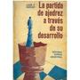 Libro, La Partida De Ajedrez A Través Su Desarrollo Solkosky