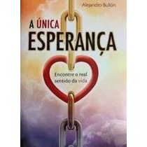 Livro A Única Esperança Alejandro Bullón