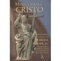 Livro Minha Vida É Cristo Jesús Colina