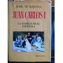 Juan Carlos I - Jose Maria Bayona - La Flia Real Española Y1