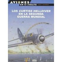 Los Curtis Helldiver En La Segunda Guerra Mundial. Del Prado