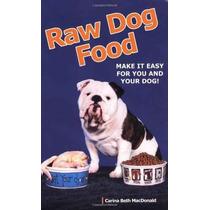 Los Alimentos Crudos Del Perro: Hacer Más Fácil Para Usted Y