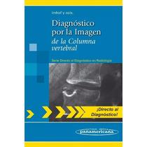 Diagnóstico Por La Imagen De La Columna Vertebral Imhof 2011