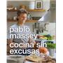 Cocina Sin Excusas- Pablo Massey- Planeta- Libros