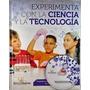 La Ciencia Y La Tecnologia Experimenta Con 1 Vol.color + Cd
