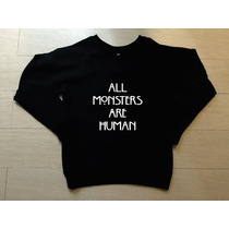 Sudadera American Horror Story All Monsters Are Basica