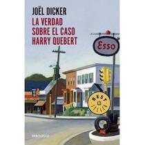 Libro La Verdad Sobre El Caso Harry Quebert - Joel Dicker