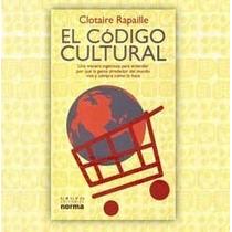 El Código Cultural Por Qué Compra La Gente Clotaire Rapaille