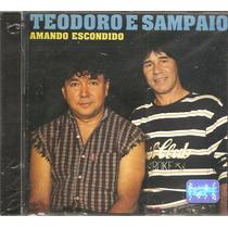 Cd Teodoro E Sampaio - Amando Escondido -part Tiao Do Carro