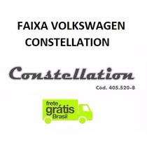 Faixa Tapa Sol Caminhão Vw Constellation (frete Grátis)