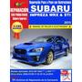 Manual D Taller, Despiece Y Electricidad Subaru 2015 Wrx Sti