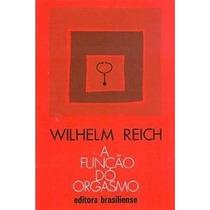 Livro A Função Do Orgasmo - Wilhelm Reich