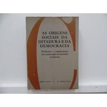 Livro As Origens Sociais Da Ditadura E Da Democracia