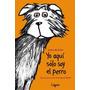 Yo Aquí Sólo Soy El Perro (la Joven Colección); Envío Gratis