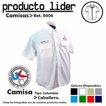 Camisas Clasicas, Tipo Columbia Uniformes Dama Y Caballero