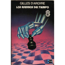 Los Asesinos Del Tiempo - Gilles D Argyre - Libro