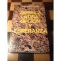 América Latina: Opción Y Esperanza / Pomaire / Eduardo Frei