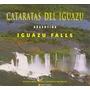 Cataratas Del Iguazú Argentina - Comamala - Ed. Edifel