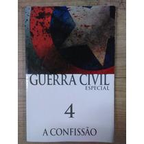 Guerra Civil Especial #4 A Confissão
