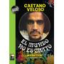 El Mundo No Es Chato De Caetano Veloso De La Editorial Marea