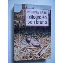Milagro En San Bruno - Philippa Carr - Plaidy - 1985