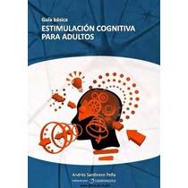 Libro: Estimulación Cognitiva Para Adultos - Andrés S. - Pdf