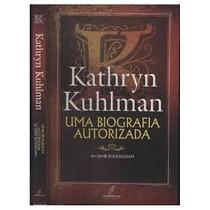 Kathryn Kuhlman - Uma Biografia Autorizada - Jamie Buckingha