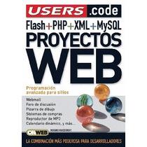 Libro: Proyectos Web: Flash + Php + Xml + Mysql - Pdf
