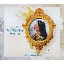 Cd Eyshila - O Milagre Sou Eu ( Playback ) Original
