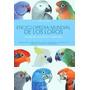 Enciclopedia Mundial De Los Loros- Ravazzi Y Conzo- Nuevo!!