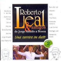 Roberto Leal & Amigos Uma Carreira Em Duetos [cd Novo De Fab