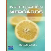 Libro Investigacion De Mercados Malhotra 5 Edicion +regalo %