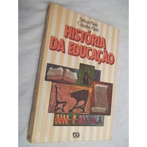 * Livro - Nelson Piletti - História Da Educação - Pedagogia