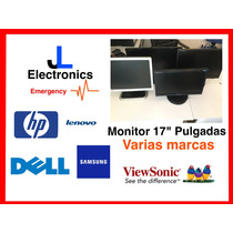 Monitores 17, 19, 20 Dell, Hp, Samsung, View Sonic, Acer.