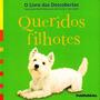 Livro Queridos Filhotes - Livro Das Descobertas
