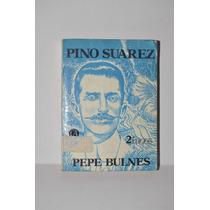 Pino Suarez Pepe Bulnes