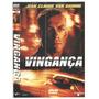 Dvd Vingança-jean Claude Van Damme/original/dublado/usado