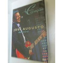 Dvd José Augusto - Aguenta Coração Ao Vivo (novo!)