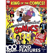King Of The Comics: One Hundred Years Of King Features Syndi