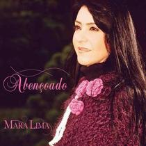 Mara Lima - Abençoado - Cd - Frete Grátis