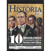 10 Brasileiros Fundamentais Em Nossa História Aventuras - D9