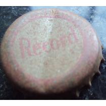 Tampinha Antiga Refrigerante Record - Caxias Do Sul - S