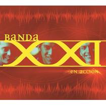 Banda Xxi - En Acción Cd