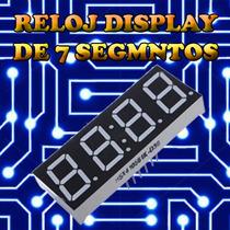 Reloj Display 7 Segmentos 4 Digitos Arduino Pic