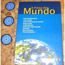 Livro A Prosa Do Mundo - Mario Quintana E Outros (2010)