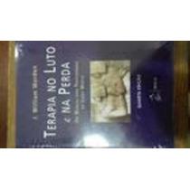 Livro Terapia No Luto E Na Perda - 4ª Ed J. William Worden