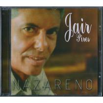 Cd Jair Pires - Jesus Nazareno (original)