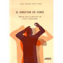 El Director De Coro - Manual Para La Dirección De Coros Z